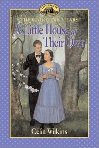 The Caroline Years - Little House Series about Laura's Mother