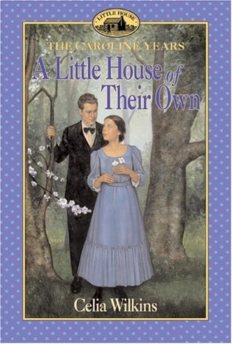 A Little House of Their Own - The Caroline Years