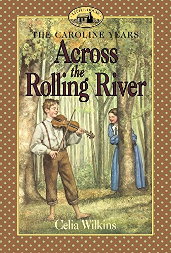 Across the Rolling River - The Caroline Years