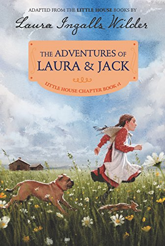 The Adventures of Laura & Jack - A Little House Chapter Book