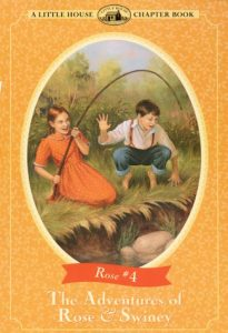 The Adventures of Rose & Swiney - A Little House Chapter Book