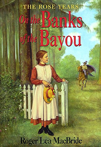 On the Banks of the Bayou - The Rose Years