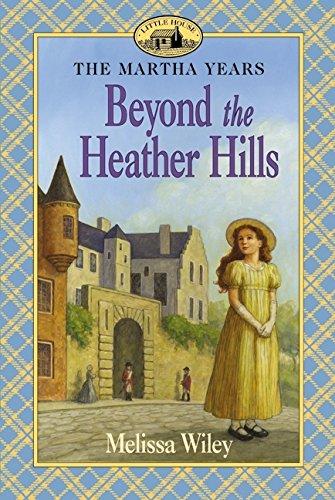 Beyond the Heather Hills - The Martha Years