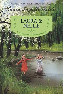 Laura and Nellie - A Little House Chapter Book