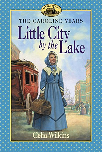 Little City by the Lake - The Caroline Years