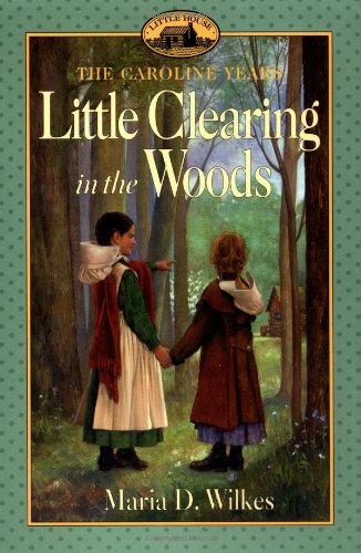 Little Clearing in the Woods - The Caroline Years