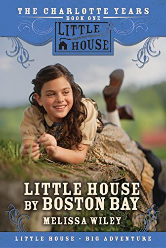 Little House by Boston Bay - The Charlotte Years
