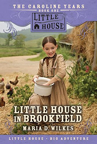 Little House in Brookfield - Caroline Years