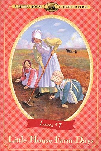 Little House Farm Days - A Little House Chapter Book