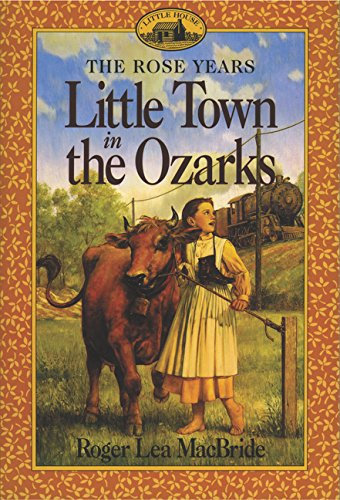 Little Town in the Ozarks - The Rose Years