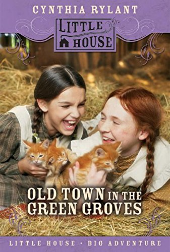 """Old Town in the Green Groves - The """"Lost"""" Little House Book"""