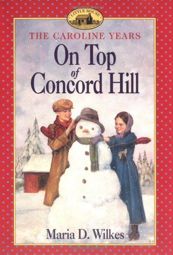 On Top of Concord Hill - The Caroline Years