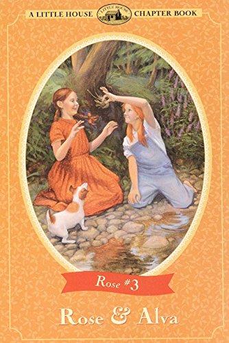 Rose & Alva - A Little House Chapter Book