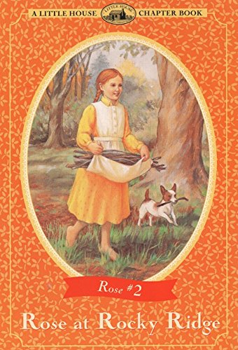 Rose at Rocky Ridge - A Little House Chapter Book